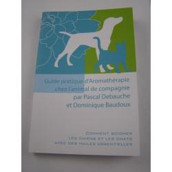 Guide pratique d'aromathérapie chez l'animal de compagnie par Dominique Baudoux