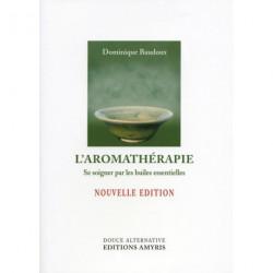 L'aromathérapie Se soigner par les huiles essentielles